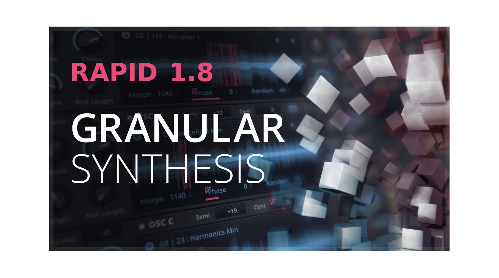 RAPID 1.8 - Granular Synthesis