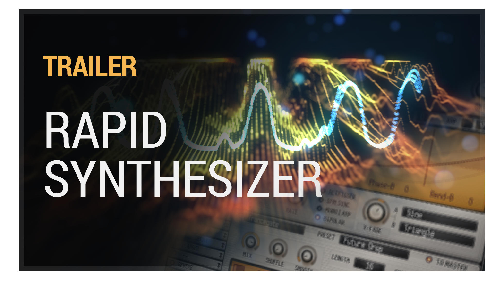RAPID Synthesizer - Trailer